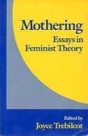 Mothering: Essays in Feminist Theory  by  Joyce Trebilcot