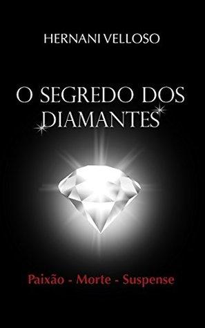 O SEGREDO DOS DIAMANTES  by  Hernani Velloso