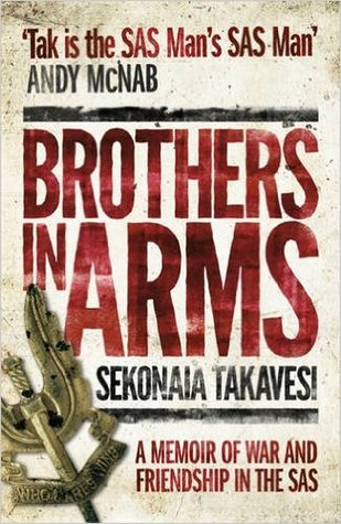 Brothers in Arms: An SAS Memoir of War and Friendship  by  Sekonaia Takavesi