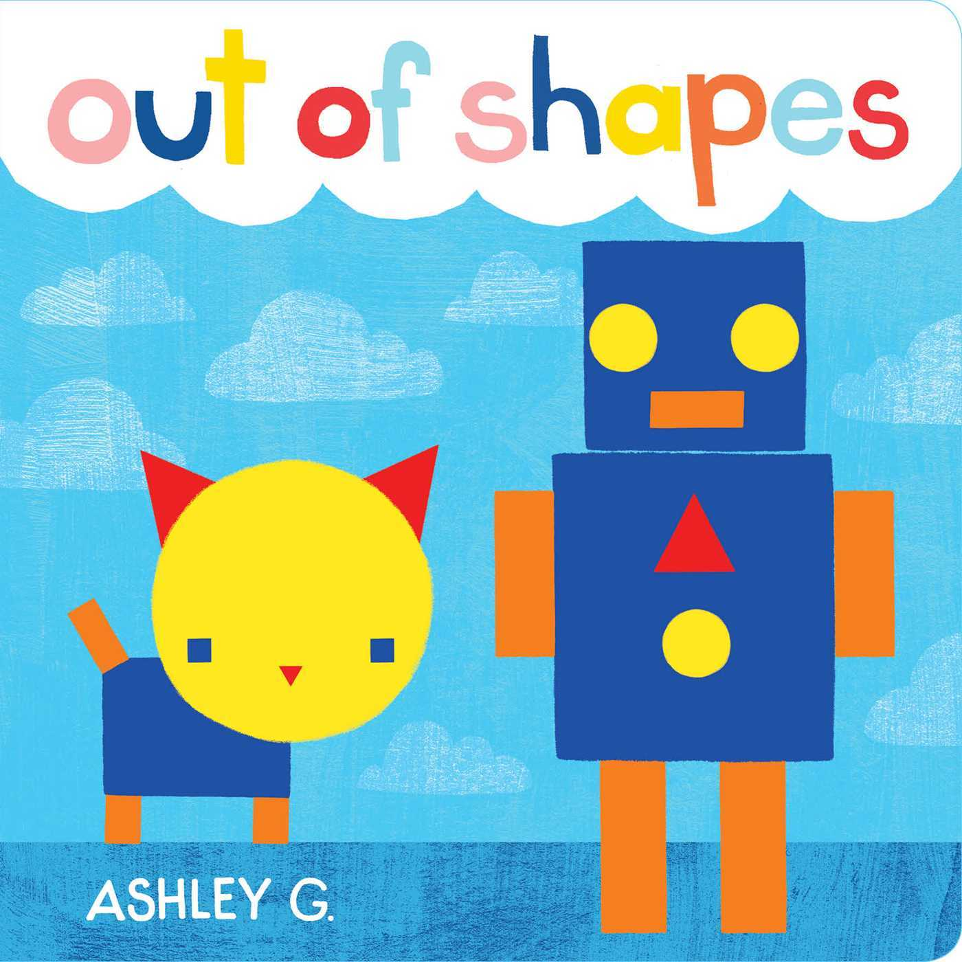 Out of Shapes  by  Ashley G.