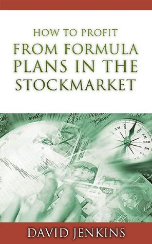HOW TO PROFIT FROM FORMULA PLANS IN THE STOCK MARKET  by  David Jenkins