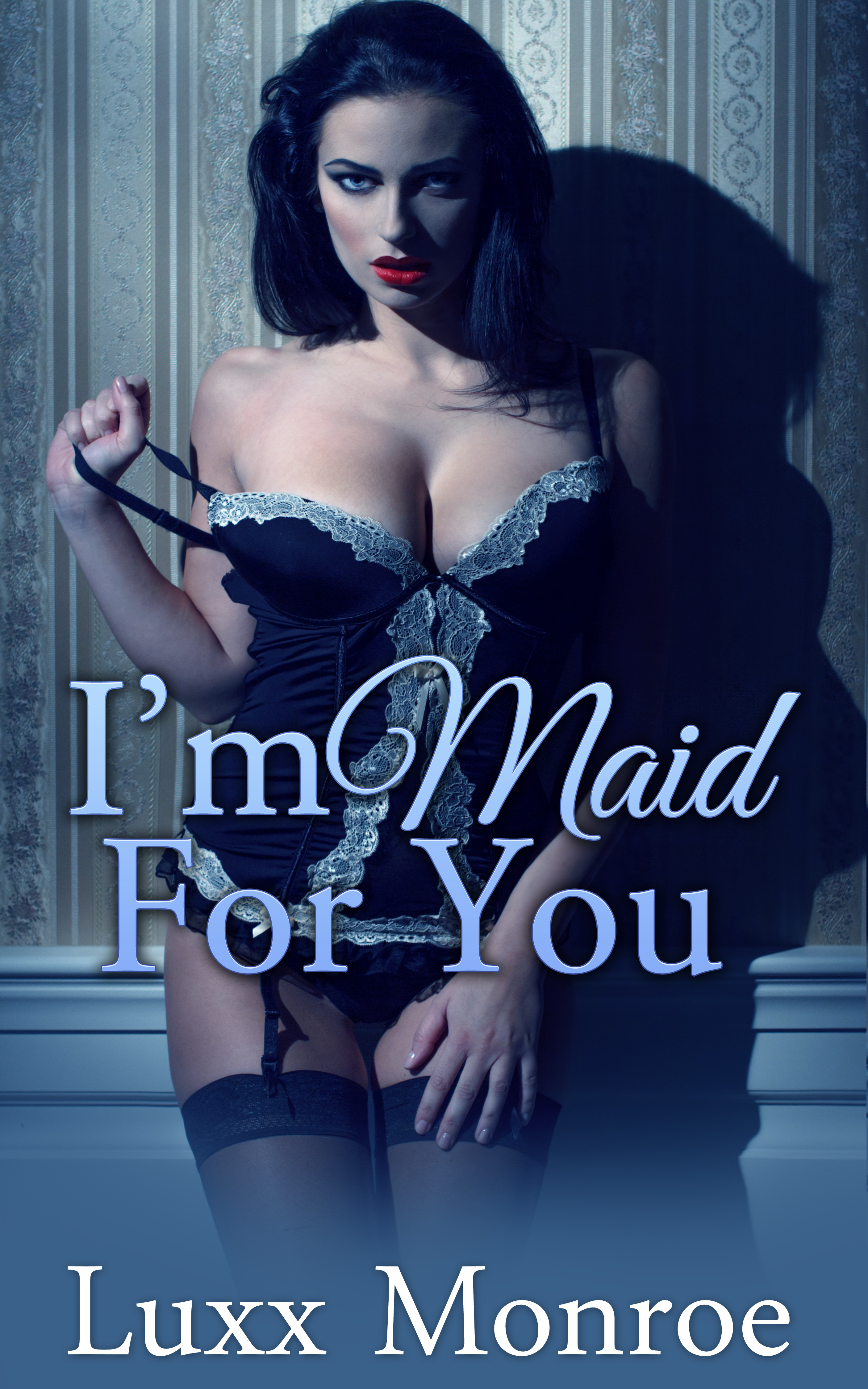 Im Maid For You  by  Luxx Monroe