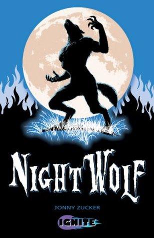 Night Wolf (Ignite II Book 8) Jonny Zucker