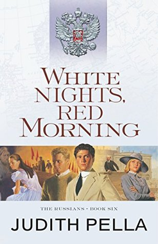 White Nights, Red Morning (The Russians Book #6): Book 6 Judith Pella