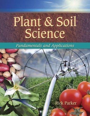 Plant & Soil Science: Fundamentals & Applications Rick Parker