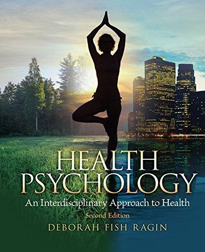 Health Psychology, 2nd Edition: An Interdisciplinary Approach to Health  by  Deborah Fish Ragin