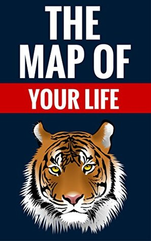 The Map Of Your Life - Where Are You Going?: Personal Development For Success And Happiness  by  Dave Kemp And Marian Shepherd