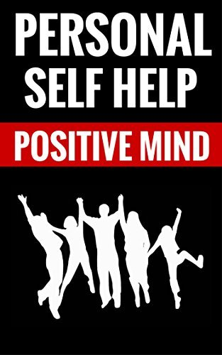 Personal Self Help - Positive Mind: Personal Development For Success And Happiness Clyde Warner And Gina Robbins
