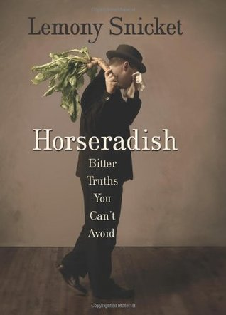 Horseradish  by  Lemony Snicket