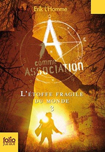 A comme Association (Tome 3) - Létoffe fragile du monde Erik LHomme