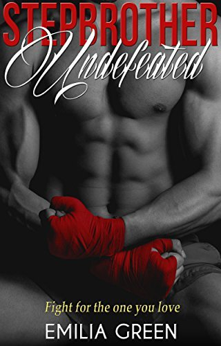 Stepbrother Undefeated: A Step Brother Romance Emilia Green
