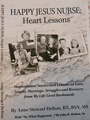 Happy Jesus Nurse: Heart Lessons Anne Helton