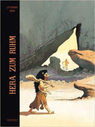 Hera zum Ruhm  by  Serge LeTendre (Autor), Christina P. Rossi (Illustrator)