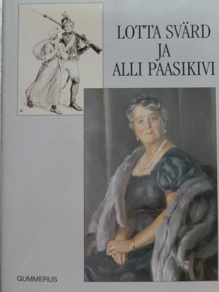 Lotta Svärd ja Alli Paasikivi Iiris Arajoki-Siikala