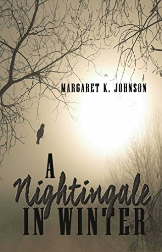 A Nightingale in Winter Maragret K Johnson