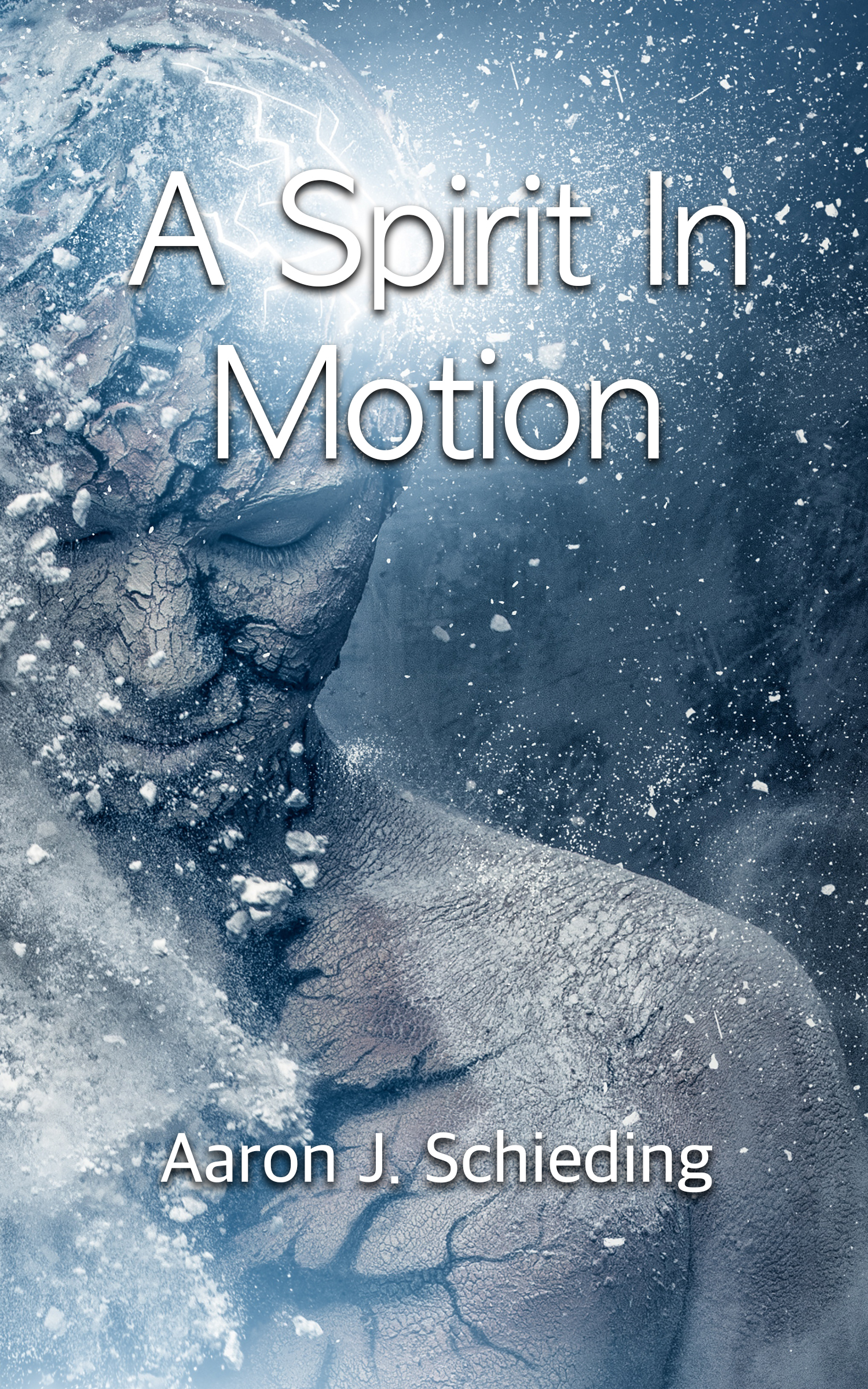 A Spirit In Motion Aaron J. Schieding
