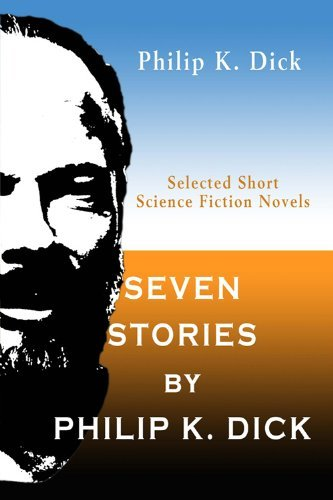 Seven Stories Philip K. Dick by Philip K. Dick