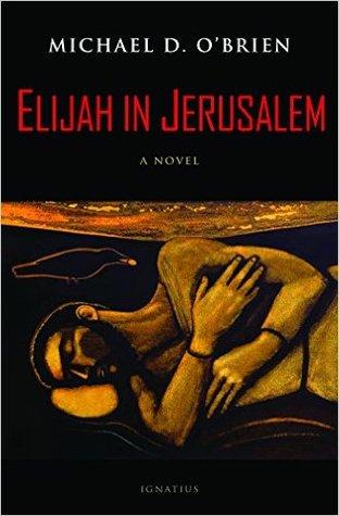 Elijah in Jerusalem  by  Michael D OBrien