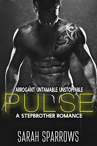 PULSE: A Stepbrother Romance  by  Sarah Sparrows
