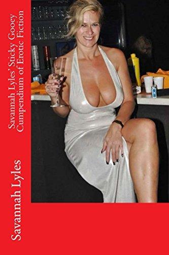 Savannah Lyles Sticky Gooey Cumpendium of Erotic Fiction  by  Savannah Lyles