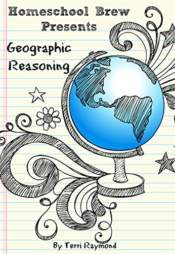 Geographic Reasoning: Seventh Grade Social Science Lesson, Activities, Discussion Questions and Quizzes  by  Terri Raymond