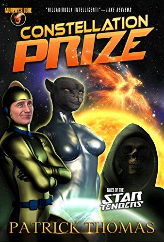 Constellation Prize: Tales of the Startenders (Startenders (Murphys Lore) Book 2) Patrick Thomas