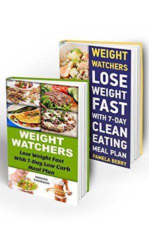 Weight Watchers 7-Day Start BOX SET 2 IN 1: Lose Weight Fast With 7-Day Low Carb Meal Plan and 7-Day Clean Eating Meal Plan: (Weight Watchers Simple Start ... Simple Diet Plan With No Calorie Counting)  by  Imogen Thomson