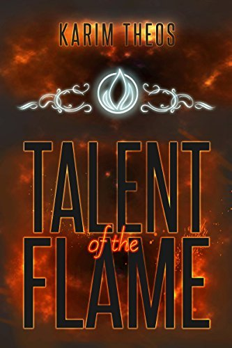 Talent of the Flame  by  Karim Theos
