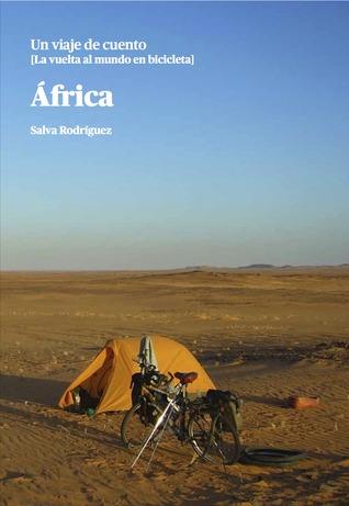 África (Un viaje de cuento [La vuelta al mundo en bicicleta],#1) Salva Rodríguez