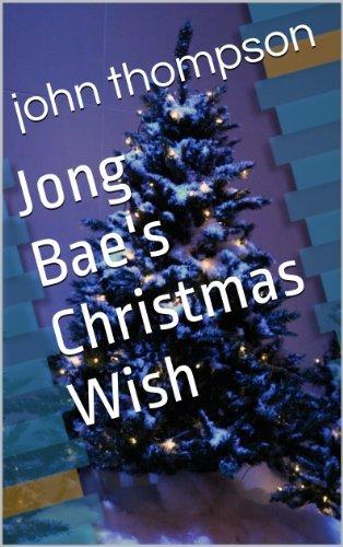 Jong Baes Christmas Wish  by  John Thompson