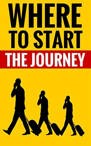Where To Start The Journey - Personal Development For Success: Essential Strategies For Great Success  by  Robert Stevens