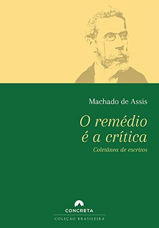 O remédio é a crítica  by  Machado de Assis