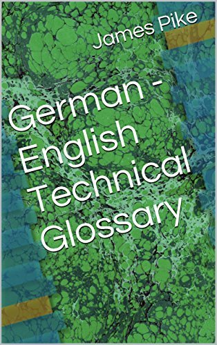 German - English Technical Glossary  by  James Pike