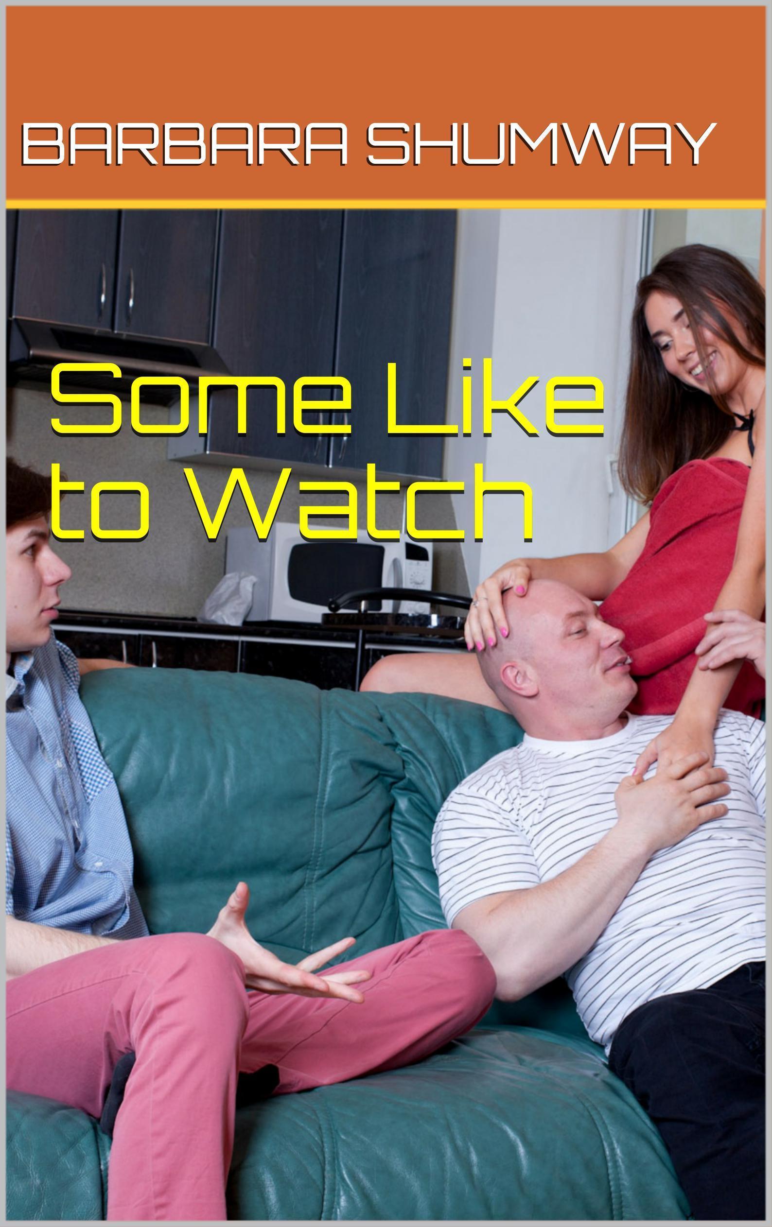 Some Like to Watch Barbara Shumway