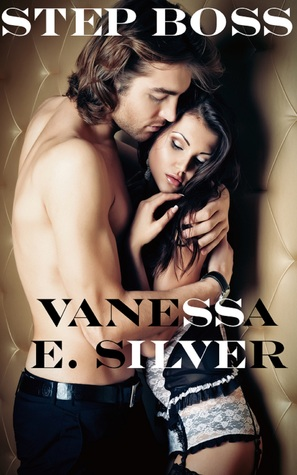 Step Boss  by  Vanessa  E. Silver