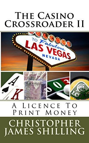 The Casino Crossroader II: A Licence To Print Money  by  Christopher Shilling