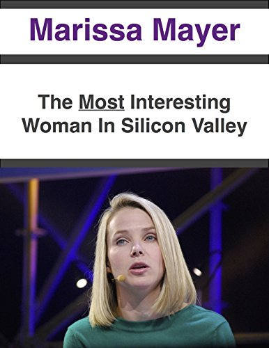 Marissa Mayer: The Most Interesting Woman In Silicon Valley  by  Elizabeth Hurley