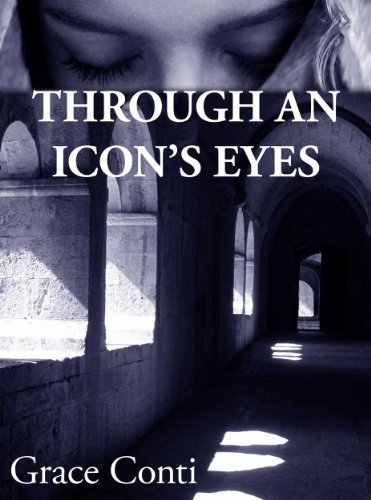 Through an Icons Eyes  by  Grace Conti