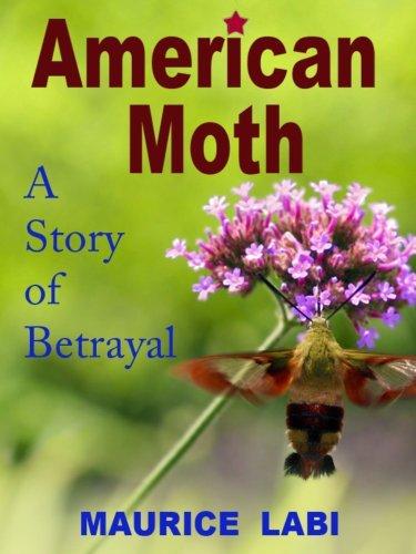 American Moth: A story of betrayal  by  Maurice Labi