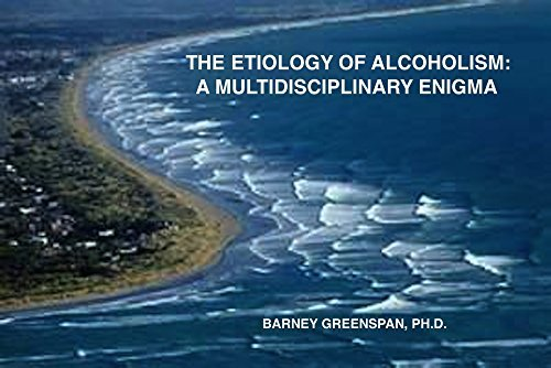 THE ETIOLOGY OF ALCOHOLISM: A MULTIDISCIPLINARY ENIGMA  by  BARNEY GREENSPAN