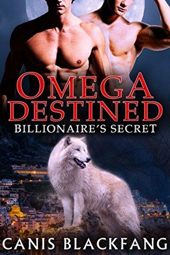 OMEGA Destined: Billionaires Secret  by  Canis Blackfang