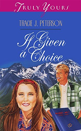If Given a Choice  by  Tracie Peterson