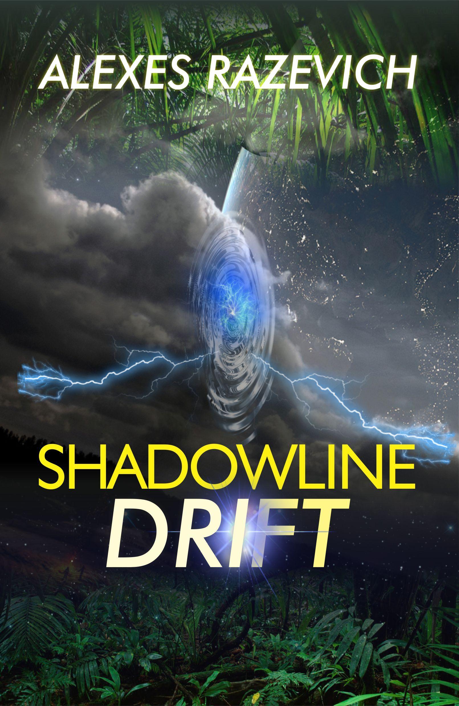 Shadowline Drift--A Metaphysical Thriller Alexes Razevich