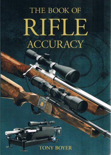 The Book of Rifle Accuracy  by  Tony Boyer