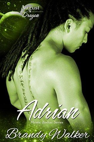 Adrian: August (Mystic Zodiac Book 8) Brandy Walker