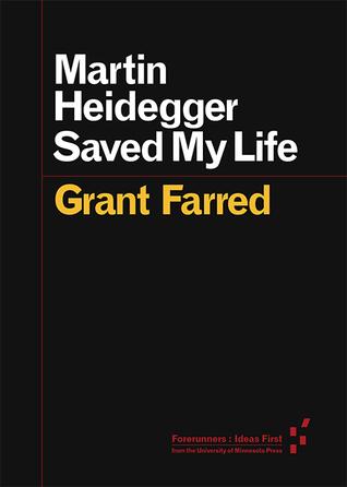 Martin Heidegger Saved My Life Grant Farred