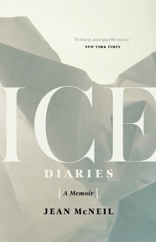 Ice Diaries: A Memoir Jean McNeil