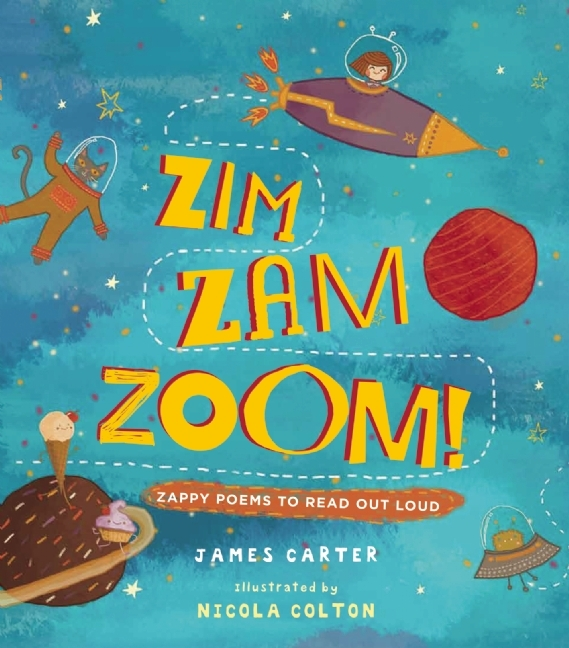 Zim Zam Zoom: Zappy Poems to Read Out Loud  by  James Carter