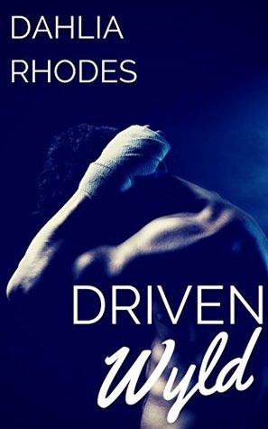 Driven Wyld: Taboo, Gay, Student/Teacher Erotic Romance  by  Dahlia Rhodes