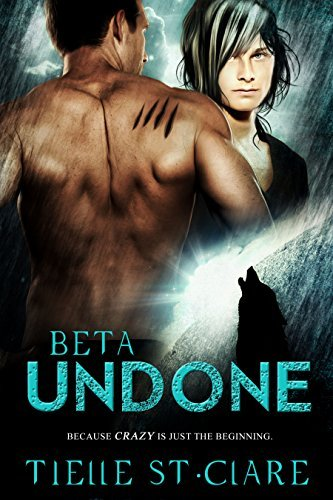 Beta Undone (Lone Wolves #2)  by  Tielle St. Clare